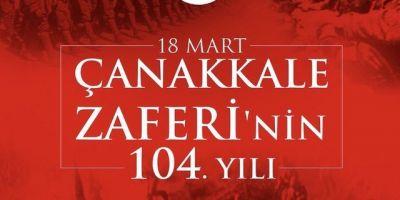 18 Mart Şehitleri Anma Günü ve Çanakkale Deniz Zaferi'nin 104. Yıl Dönümü